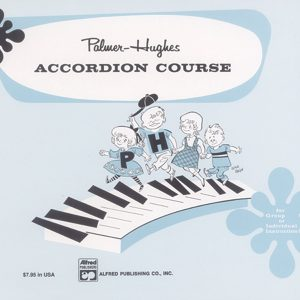 Palmer Hughes Prep Accordion Course Book #1A